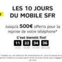 Les 10 jours du mobile chez SFR jusqu'au 22 mars!